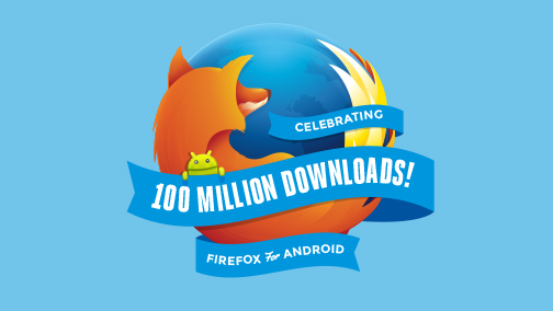 Android users download Mozilla Firefox 100 million times