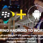 Google Android BlackBerry Partnership Phone