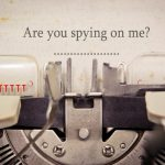are_you_spying_on_me