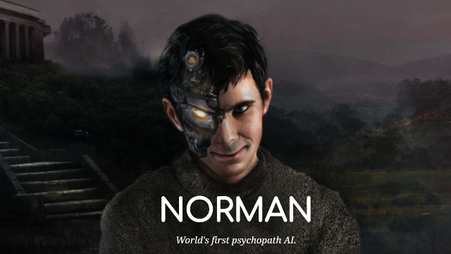 World's first psychotic robot is named 'Norman'