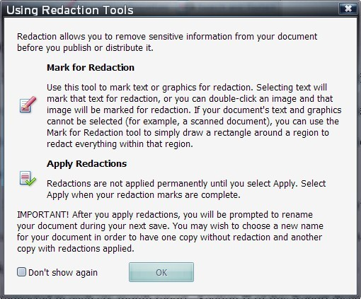 Adobe Acrobat 8's redaction tool clearly warns the user about what he's about to do, and how he should go about doing it.